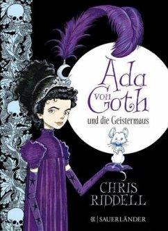 Ada von Goth und die Geistermaus / Ada von Goth Bd.1 - Riddell, Chris