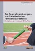 Der Generationenübergang in mittelständischen Familienunternehmen