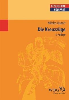 Die Kreuzzüge (eBook, ePUB) - Jaspert, Nikolas