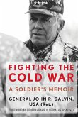 Fighting the Cold War: A Soldier's Memoir