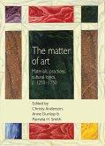 The Matter of Art: Materials, Practices, Cultural Logics, C.1250-1750