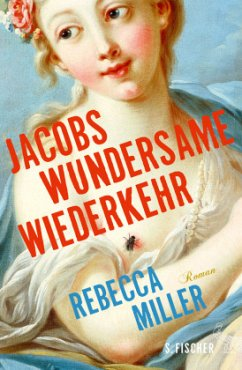 Jacobs wundersame Wiederkehr - Miller, Rebecca