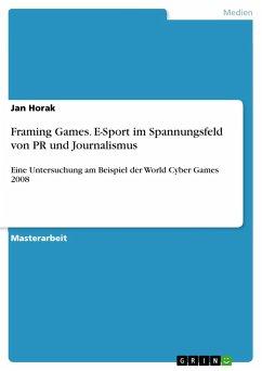Framing Games. E-Sport im Spannungsfeld von PR und Journalismus