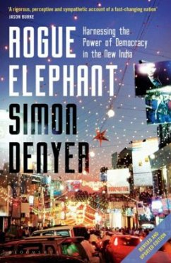 Rogue Elephant: Harnessing the Power of Democracy in the New India - Denyer, Simon