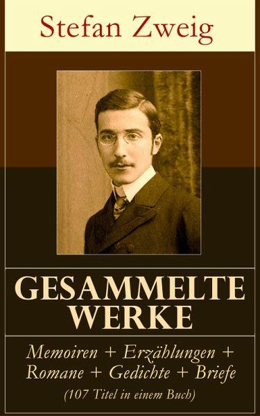 Gesammelte Werke Memoiren Erzählungen Romane Gedichte Briefe 107 Titel In Einem Buch Ebook Epub