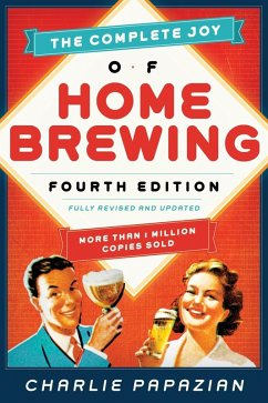 The Complete Joy of Homebrewing (eBook, ePUB) - Papazian, Charlie