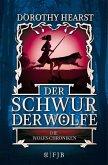 Der Schwur der Wölfe / Die Wolfs-Chroniken Bd.1