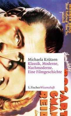 Klassik, Moderne, Nachmoderne. Eine Filmgeschichte - Krützen, Michaela