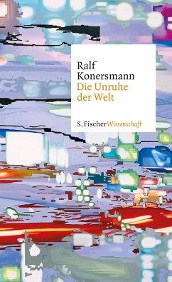 Die Unruhe der Welt - Konersmann, Ralf