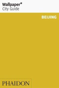 Wallpaper* City Guide Beijing - McMahon, Nathaniel; McMillan, Ben; Sandiford, Adrian