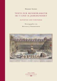 Texte zur Musikdramatik im 17. und 18. Jahrhundert. - Seifert, Herbert