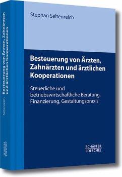 Besteuerung von Ärzten, Zahnärzten und ärztlichen Kooperationen (eBook, PDF) - Seltenreich, Stephan