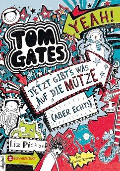 Jetzt gibt's was auf die Mütze (aber echt!) / Tom Gates Bd.6 (eBook, ePUB) - Pichon, Liz