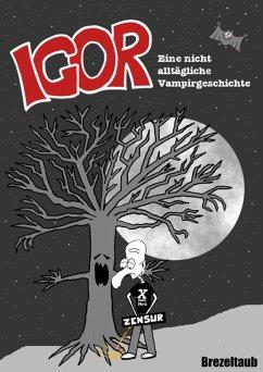 Igor - Eine nicht alltägliche Vampirgeschichte (eBook, ePUB) - Kaschel, Achim
