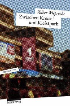 Zwischen Kreisel und Kleistpark (eBook, ePUB) - Wieprecht, Volker