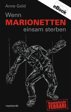 Wenn Marionetten einsam sterben (eBook, ePUB) - Gold, Anne