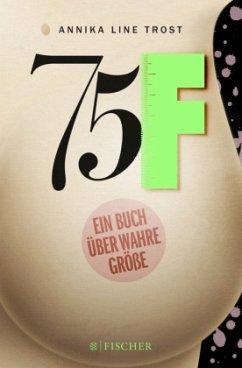 75F - Ein Buch über wahre Größe