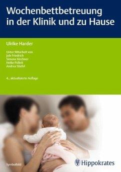 Wochenbettbetreuung in der Klinik und zu Hause - Harder, Ulrike