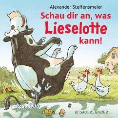 Schau dir an, was Lieselotte kann! - Steffensmeier, Alexander