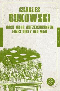 Noch mehr Aufzeichnungen eines Dirty Old Man - Bukowski, Charles
