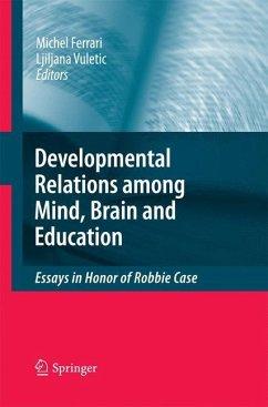 Developmental Relations among Mind, Brain and Education