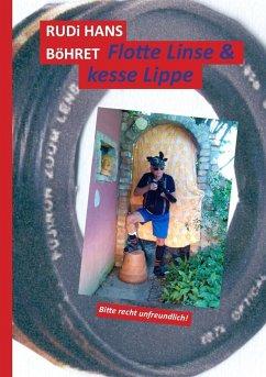 Flotte Linse & kesse Lippe - Böhret, Rudi Hans