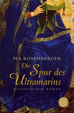 Die Spur des Ultramarins - Rosenberger, Pia