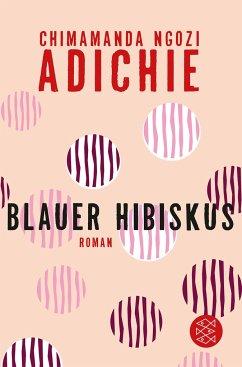 Blauer Hibiskus - Adichie, Chimamanda Ngozi