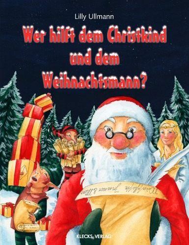 Wer hilft dem Christkind und dem Weihnachtsmann? (eBook, PDF) - Ullmann, Lilly
