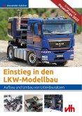Einstieg in den LKW-Modellbau