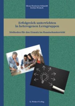 Erfolgreich unterrichten in heterogenen Lerngruppen - Denisova-Schmidt, Elena; Walach, Evelyn