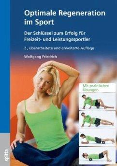 Optimale Regeneration im Sport - Friedrich, Wolfgang
