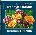 Töpfern mit Lore Treder: Trendy KERAMIK - Keramik TRENDS