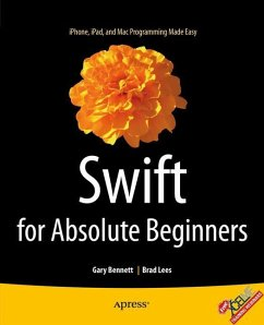 Swift for Absolute Beginners - Bennett, Gary; Lees, Brad