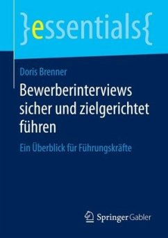 Bewerberinterviews sicher und zielgerichtet führen - Brenner, Doris