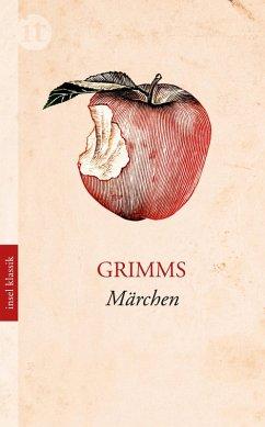 Grimms Märchen (eBook, ePUB) - Grimm, Wilhelm; Grimm, Jakob; Grimm, Jacob