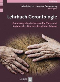 Lehrbuch Gerontologie (eBook, PDF) - Becker, Stefanie; Brandenburg, Hermann