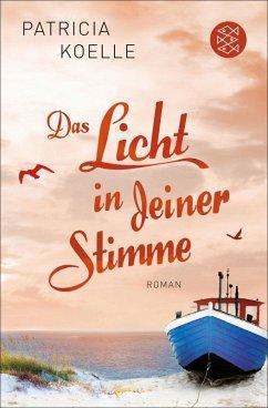 Das Licht in deiner Stimme / Ostsee-Trilogie Bd.2 (eBook, ePUB) - Koelle, Patricia