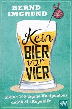 Kein Bier vor vier (eBook, ePUB) - Imgrund, Bernd