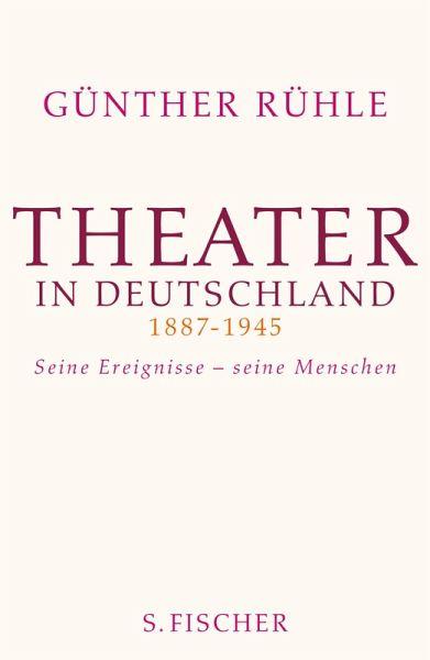 Theater in Deutschland 1887-1945 (eBook, ePUB) - Rühle, Günther