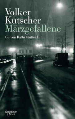 Märzgefallene / Kommissar Gereon Rath Bd.5 (eBook, ePUB) - Kutscher, Volker