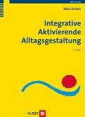 Integrative Aktivierende Alltagsgestaltung (eBook, PDF)