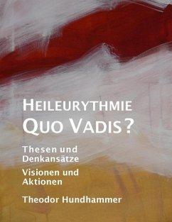 Heileurythmie - Quo Vadis? (eBook, ePUB) - Hundhammer, Theodor