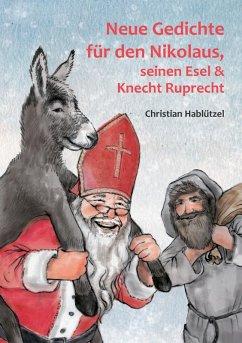 Neue Gedichte für den Nikolaus, seinen Esel und Knecht Ruprecht (eBook, ePUB) - Hablützel, Christian