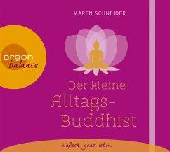 Der kleine Alltagsbuddhist, 1 Audio-CD - Schneider, Maren