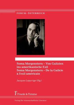 Soma Morgenstern - Von Galizien ins amerikanische Exil