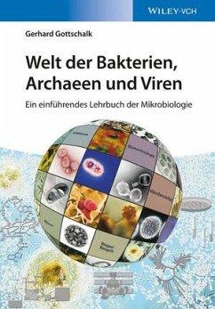 Welt der Bakterien, Archaeen und Viren - Gottschalk, Gerhard