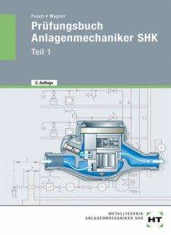 Prüfungsbuch - Anlagenmechaniker SHK. Teil 1 - Pusch, Peter; Wagner, Josef