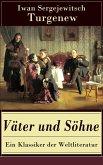 Väter und Söhne - Ein Klassiker der Weltliteratur (eBook, ePUB)
