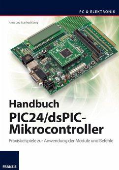Handbuch PIC24/dsPIC-Mikrocontroller (eBook, PDF) - König, Manfred; König, Anne